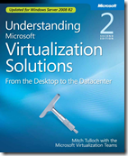 Understanding Microsoft Virtualization Solutions – From the Desktop to the Datacenter (Second Edition)