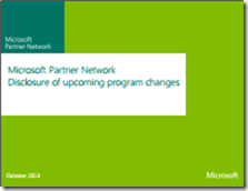Oct 2013 Microsoft Partner Network Disclosure of upcoming program changes