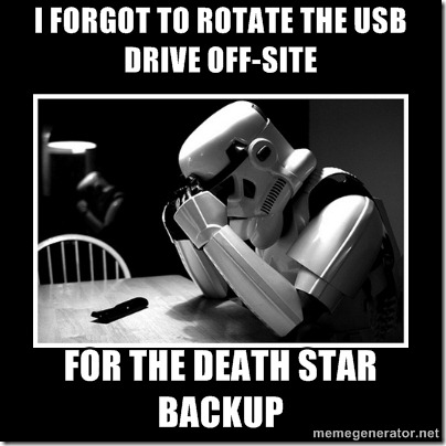 I forgot to rotate the USB drive off-site for the Death Star backup